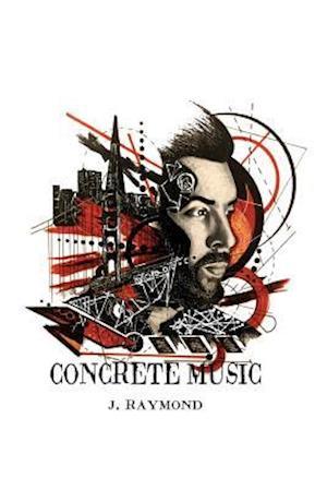Bog, paperback Concrete Music af J. Raymond