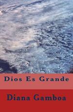 Dios Es Grande af Diana Gamboa