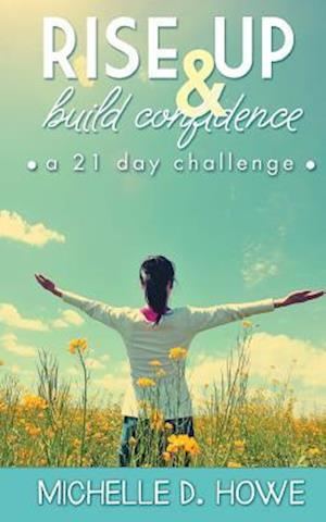 Bog, paperback Rise Up and Build Confidence af Mrs Michelle D. Howe