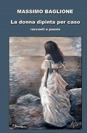 Bog, paperback La Donna Dipinta Per Caso af Massimo Baglione