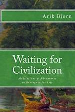 Waiting for Civilization af Arik Bjorn