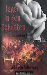 Jager in Den Schatten af Dahlia Von Dohlenburg