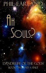Ah Souls!