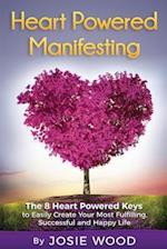 Heart Powered Manifesting