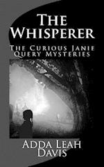 The Curious Janie Query Mystery Series, Book One, the Whisperer