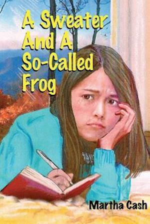 Bog, paperback A Sweater and a So-Called Frog af Martha Henderson Cash