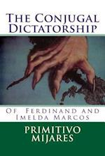 The Conjugal Dictatorship of Ferdinand and Imelda Marcos