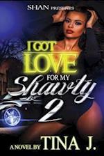 I Got Love for My Shawty 2 af Tina J