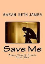 Save Me af Miss Sarah Beth James