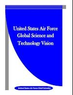 United States Air Force Global Science and Technology Vision