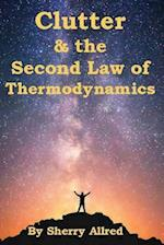 Clutter and the Second Law of Thermodynamics