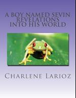A Boy Named Sevin - Revelations Into His World