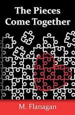 The Pieces Come Together af M. Flanagan