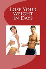 Lose Your Weight in Days