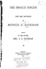 The Invalid Singer, Life and Writings of Minnie D. Bateham