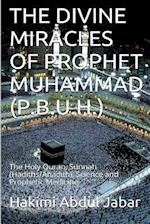 The Divine Miracles of Prophet Muhammad (P.B.U.H.) af MR Hakimi Bin Abdul Jabar