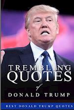 Trembling Quotes of Donald Trump