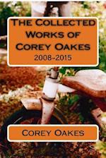 The Collected Works of Corey Oakes
