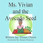 Ms. Vivian and the Avocado Seed