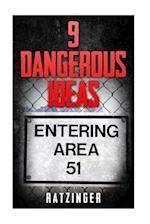 9 Dangerous Ideas - Area 51 and Extra-Terrestrials