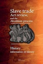 Slave Trade ACT Review, and the Abolition Process