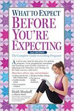 What to Expect Before You're Expecting (What to Expect)