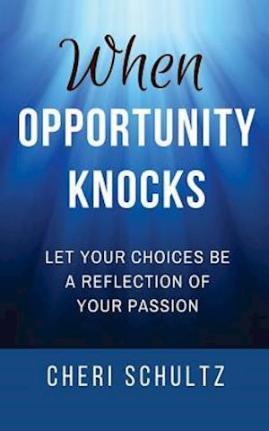 Bog, paperback When Opportunity Knocks af Cheri Schultz