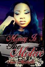 Money Is the Motive af Toni Michelle