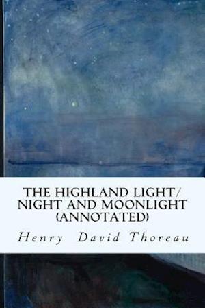 Bog, paperback The Highland Light/Night and Moonlight (Annotated) af Henry David Thoreau
