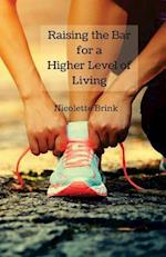 Raising the Bar for a Higher Level of Living