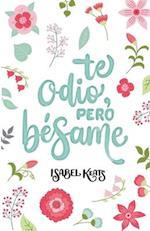 Te Odio, Pero Besame af Isabel Keats