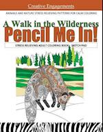 A Walk in the Wilderness Stress Relieving Adult Coloring Book Sketch Pad
