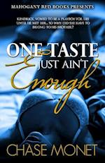 One Taste Just Ain't Enough af Chase Monet