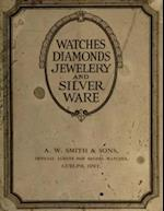 Watches Diamonds Jewelery and Silver Ware af A. W. Smith, . Sons