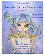 Lacy Sunshine's Flower Pot Pretties Coloring Book Volume 6 af Heather Valentin