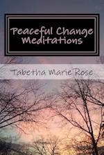 Peaceful Change Meditations