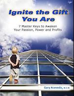 Ignite the Gift You Are