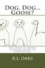 Dog, Dog...Goose? af R. L. Oaks