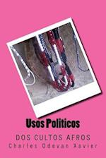 Usos Politicos DOS Cultos Afros