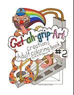 Get-Ah-Grip-Art Creations Adult Coloring Book #2 af Nick D. McDaniel