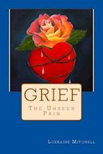 Grief the Unseen Pain