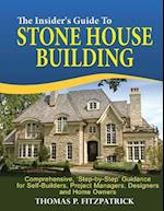 The Insider's Guide to Stone House Building