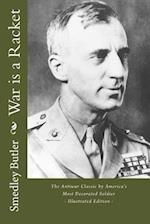 War Is a Racket - The Antiwar Classic by America's Most Decorated Soldier af Smedley Darlington Butler, Smedley Butler, Smedley D. Butler