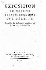 Exposition Des Principes de La Foi Catholique Sur L'Eglise
