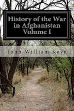 History of the War in Afghanistan Volume I