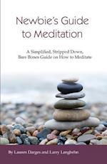Newbies Guide to Meditation