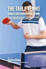 The Ultimate Table Tennis Coach's Nutrition Manual to Rmr