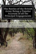 The Battles of the British Army Being a Popular Account of All the Principal Engagements af Robert Melvin Blackwood