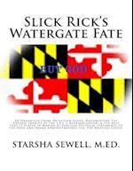 Slick Ricks Watergate Fate