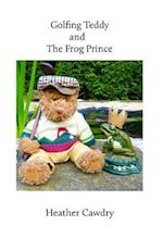 Golfing Teddy and the Frog Prince